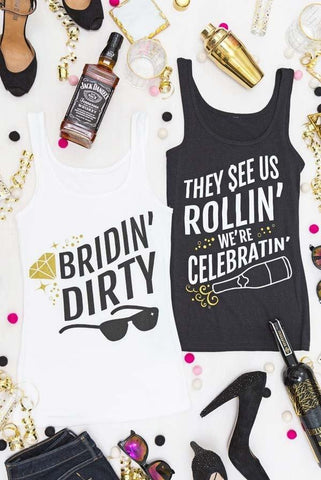 "Fresh and fun ""Bridin' Dirty™"" and ""They See Us Rollin' We're Celebratin'"" bachelorette party shirts! HILARIOUS and perfect for a bachelorette party!"