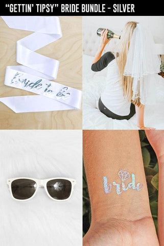 """GETTIN' TIPSY"" Bride Bundle - In Silver"