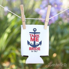 Tank me I'm the bride to be nautical bachelorette party koozie