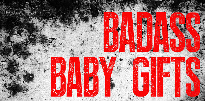 Top 10 Badass Baby Clothes and Gifts