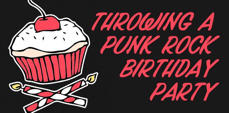 Throwing A Punk Rock Themed Birthday Party