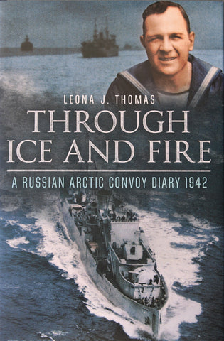 Through Ice and Fire: A Russian Arctic Convoy Diary 1942 Hardcover