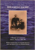 Steaming Light – A Memoir of Commander John C. Pearson OBE, RN