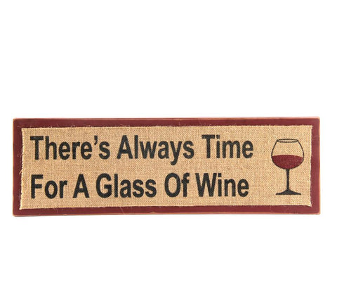 "ESE Wooden/Burlap Wine Sign ""when in doubt, drink more wine""There's always time for a glass of wine"
