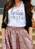 Lipstick Heels & Late Nights - Boyfriend Tee