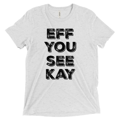 Eff You See Kay - unisex