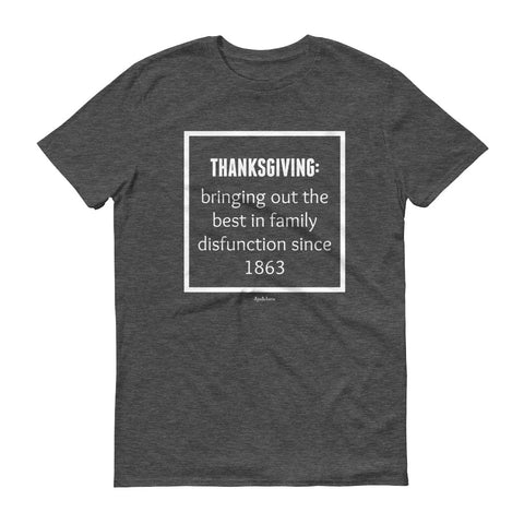Thanksgiving Disfunction - unisex