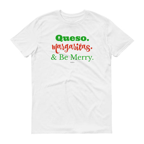 Queso, Be Merry - unisex