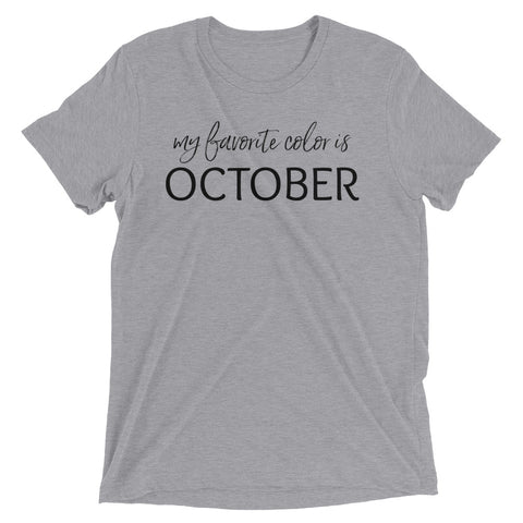 Favorite Color is October - unisex