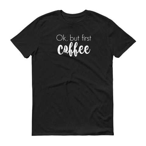 But First Coffee tee - unisex