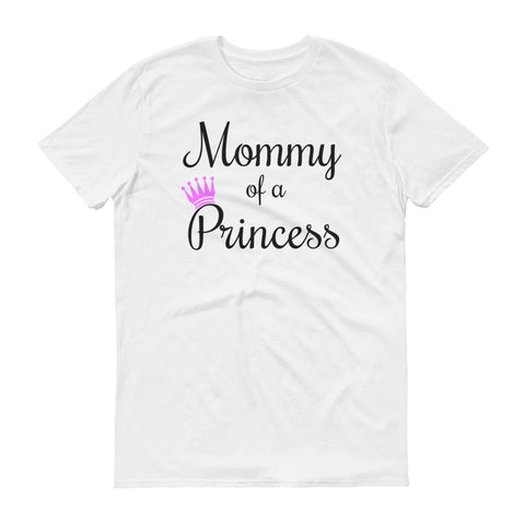 Mommy of a Princess - unisex