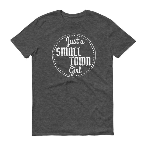 Small Town Girl - unisex