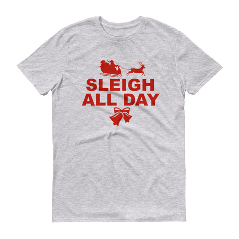 Sleigh All Day - unisex