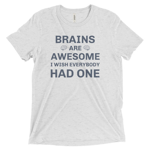 Brains are Awesome - unisex