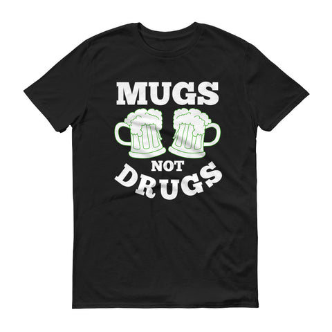Mugs Not Drugs - unisex