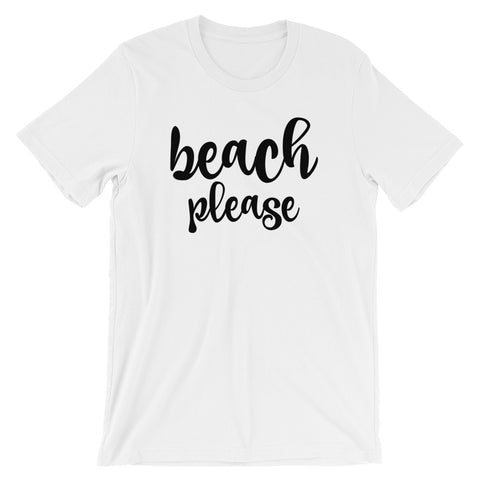 Beach Please - unisex
