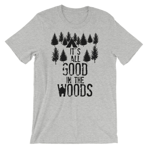 All Good In the Woods - unisex