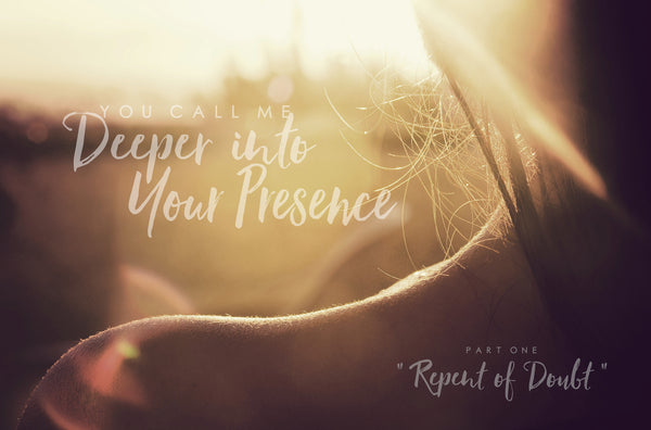 Deeper Into Your Presence - Part One