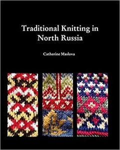 Knitting in North Russia by Catherine Maslova