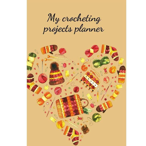 My Crocheting Projects Planner by Cristie Jameslake - WOOLS OF NATIONS