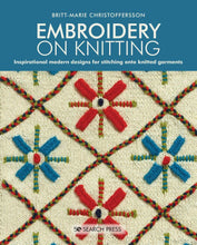 Load image into Gallery viewer, Embroidery on Knitting: Inspirational Modern Designs by Britt-Marie Christoffersson - WOOLS OF NATIONS
