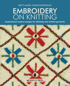 Embroidery on Knitting: Inspirational Modern Designs by Britt-Marie Christoffersson - WOOLS OF NATIONS