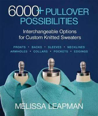 Sixth&Spring Books Books 6000+ Pullover Possibilities:by Melissa Leapman