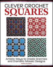 Load image into Gallery viewer, Clever Crochet Squares: Artistic Ways to Create Grannies by Maria Gullberg