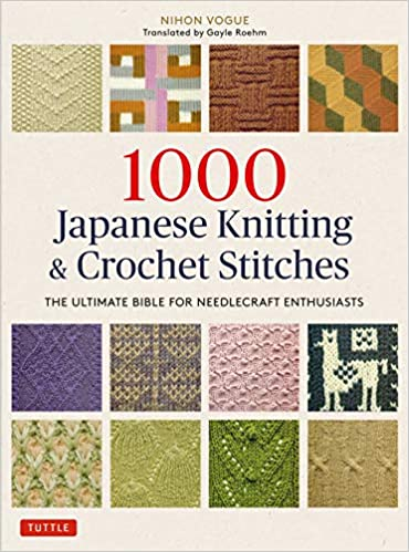 1000 Japanese Knitting & Crochet Stitches by Gayle Roehm - WOOLS OF NATIONS