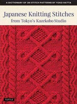 Japanese Knitting Stitches From Tokyo's Kazekobo Studio by Yoko Hatta - WOOLS OF NATIONS