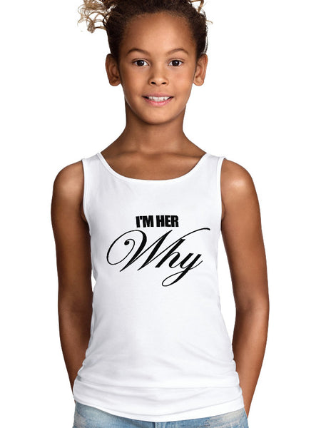 Kids I'm Her WHY Tank Top