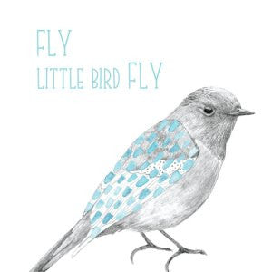 Fly Little Bird Fly - Love Mae