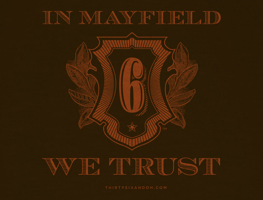 IN MAYFIELD WE TRUST - Thirty Six and Oh!