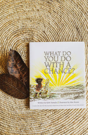 What Do You Do With A Chance | Children's Educational Story Book From Tonketti