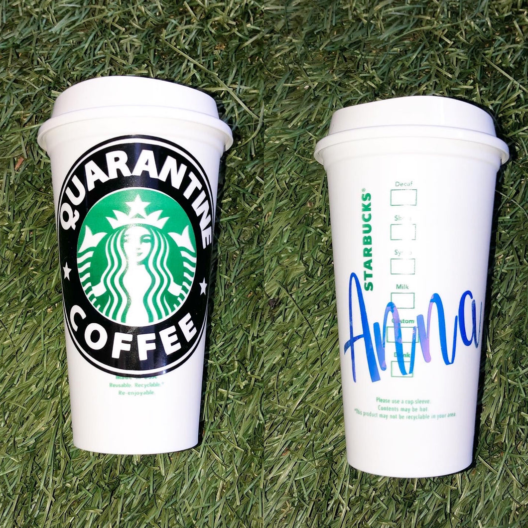 Quarantine Coffee Custom Starbucks Reusable Tumbler