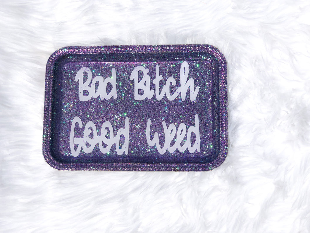 Bad Bitch Good Weed Rolling Tray