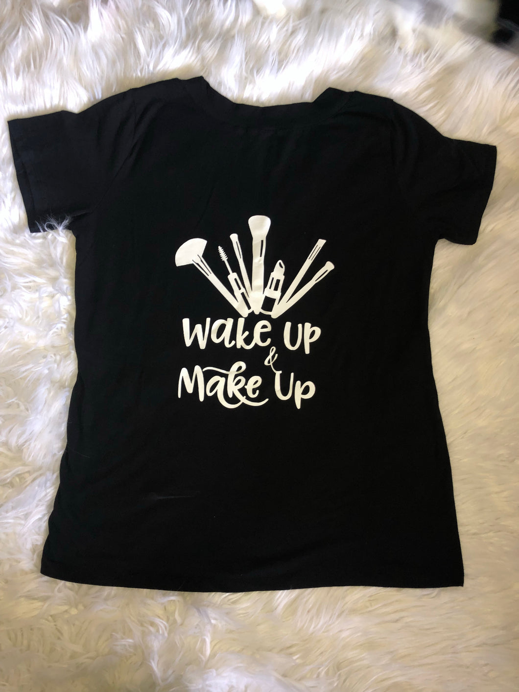 WAKE UP & MAKE UP!  T-Shirt (More Options)