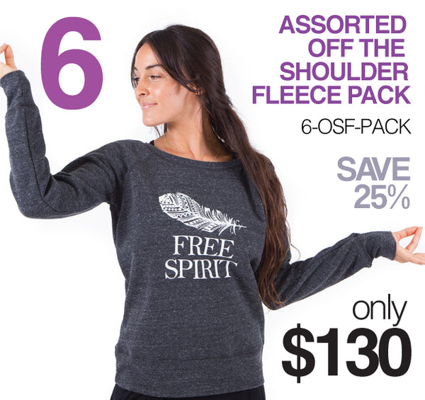 6-PACK~ ASSORTED OFF THE SHOULDER FLEECE  6-OSF-PK  (SAVE 25%) LOGO BACK OPTIONAL