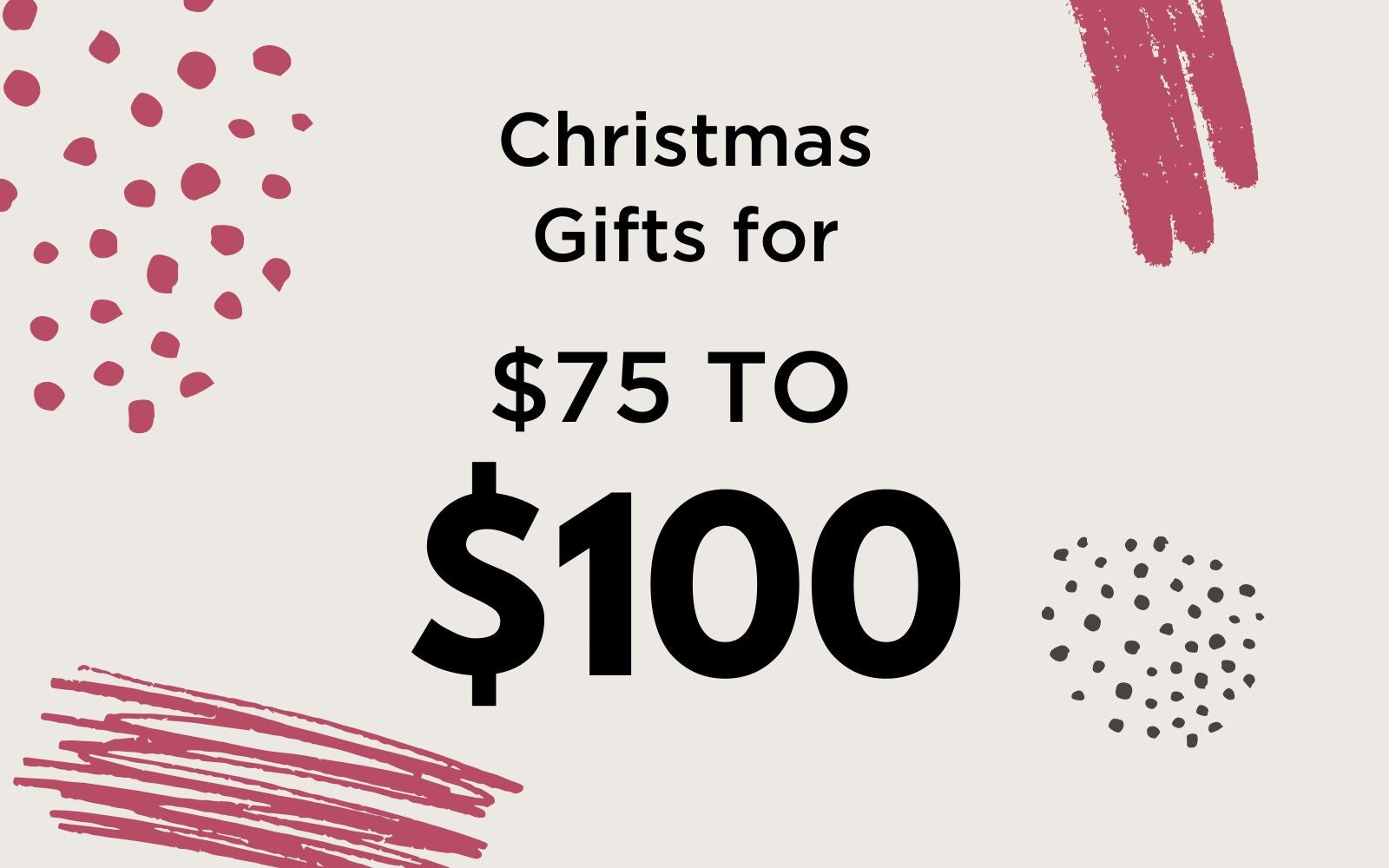 Gifts For Her - $75-$100
