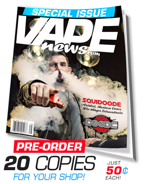 Pre-order the August 2018 Issue of VAPE News Magazine!