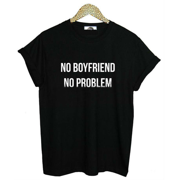 NO BOYFRIEND NO PROBLEM Letters T-Shirt