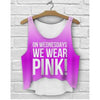 Wednesdays We Wear Pink Crop Top