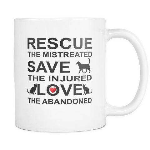 Drinkware - Rescue The Mistreated Save The Injured And Love The Abandoned Mug 11oz