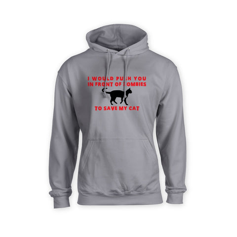 Hoodie - I Push In Front Of Zombies To Save My Cat Hoodie - FREE SHIPPING