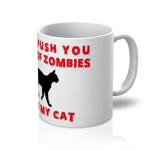 Mug - I Push In Front Of Zombies To Save My Cat Mug - FREE SHIPPING