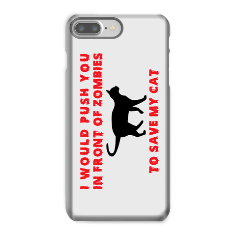 Phone Case - I Push In Front Of Zombies To Save My Cat Phone Case - FREE SHIPPING