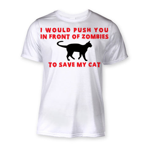 T-Shirt - I Push In Front Of Zombies To Save My Cat Sublimation T-Shirt - FREE SHIPPING