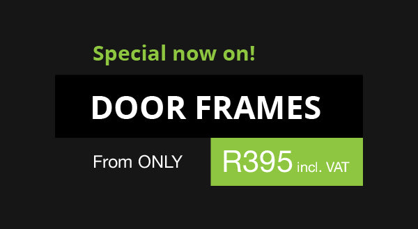 Special on door frames. Now from only R395.