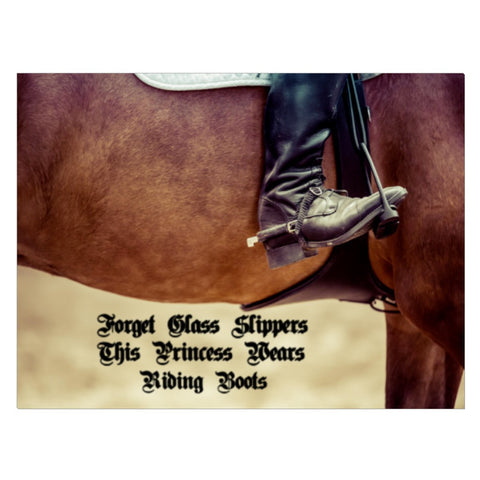 "Horse Canvas Wall Art -""Forget slippers, this Princess wears riding boot"""