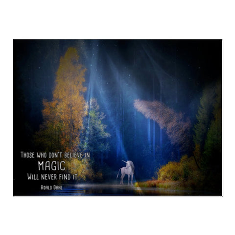 """Those who don't believe in magic will never find it.""quote on Canvas - Unique to our store."
